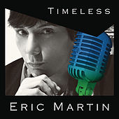 Play & Download Timeless by Eric Martin | Napster