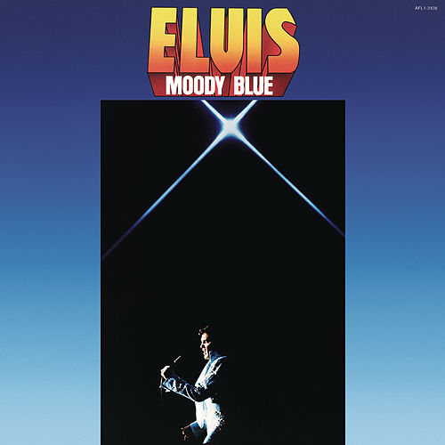 Play & Download Moody Blue by Elvis Presley | Napster