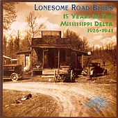 Play & Download Lonesome Road Blues: 15 Years in the Mississippi Delta, 1926-1941 by Various Artists | Napster