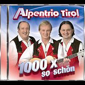 Play & Download 1000 X So Schön by Alpentrio Tirol | Napster
