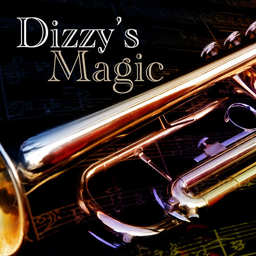 Play & Download Dizzy's Magic by Dizzy Gillespie | Napster