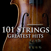 101 Strings Greatest Hits by 101 Strings Orchestra