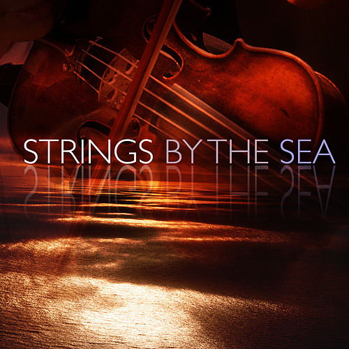 Strings by the Sea by 101 Strings Orchestra