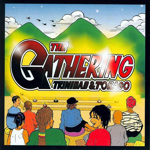 Play & Download The Gathering: Trinidad & Tobago by Various Artists | Napster