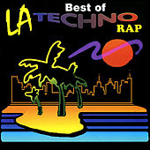 Play & Download The Best of LA Techno Rap by Various Artists | Napster