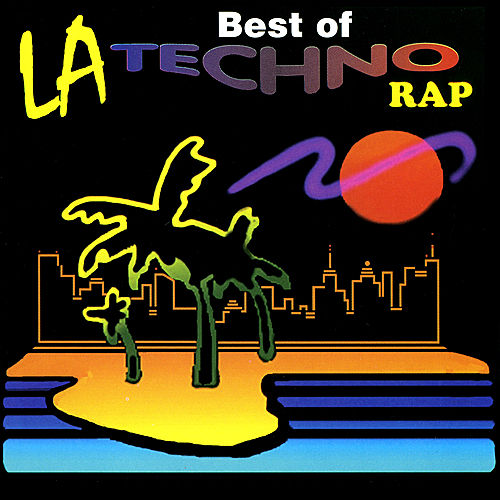 The Best of LA Techno Rap von Various Artists