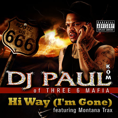 Play & Download Hi Way (I'm Gone) by DJ Paul | Napster