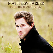 Play & Download True Believer - Single by Matthew Barber | Napster