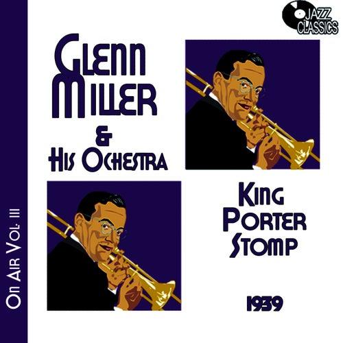 Play & Download Glenn Miller on Air Volume 3 - King Porter Stomp by Glenn Miller | Napster