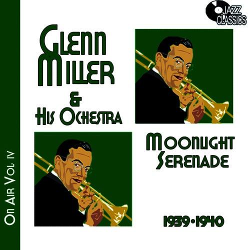 Glenn Miller on Air Voume 4 - Moonlight Serenade by Glenn Miller