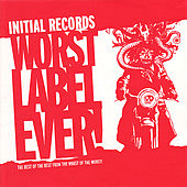 Worst Label Ever! The Best of the Best From the Worst of the Worst! by Various Artists