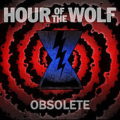 Obsolete - EP by Hour of the Wolf