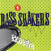 Play & Download Bass Shakers Volume 1 by Various Artists | Napster