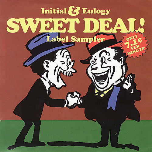 Play & Download Sweet Deal! Initial & Eulogy Label Sampler by Various Artists | Napster