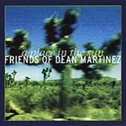 Play & Download A Place In The Sun by Friends of Dean Martinez | Napster