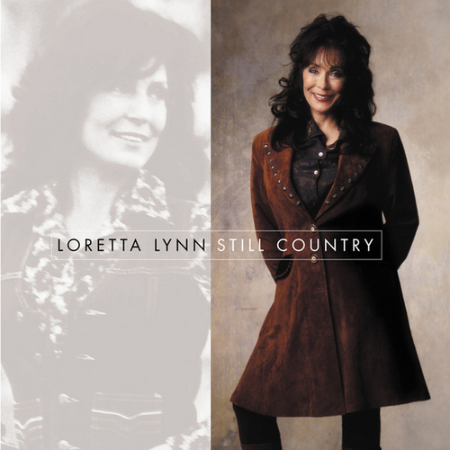 Play & Download Still Country by Loretta Lynn | Napster