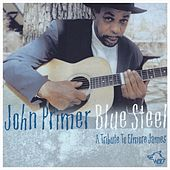 Blue Steel: A Tribute to Elmore James by John Primer