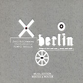 Play & Download Berlin: Songs of Love and War, Peace and Exile by Theo Bleckmann | Napster