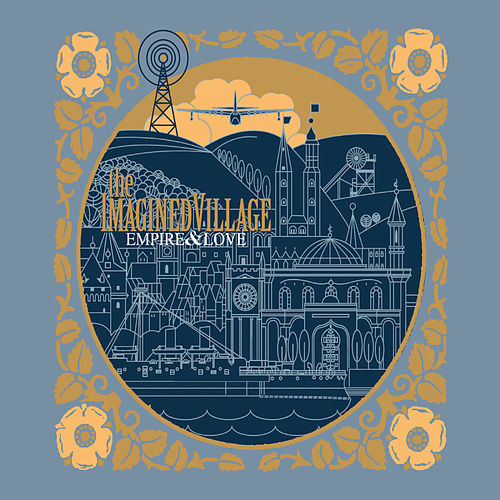 Play & Download Empire & Love by The Imagined Village | Napster