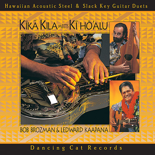 Play & Download Kīkā Kila Meets Kī Hō'alu by Bob Brozman | Napster