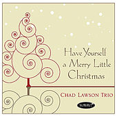 Play & Download Have Yourself A Merry Little Christmas - Single by The Chad Lawson Trio | Napster