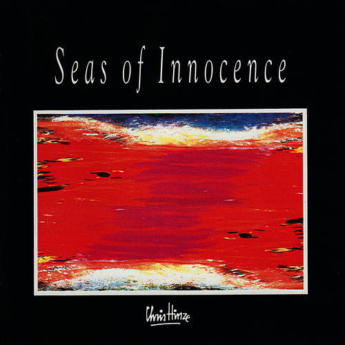 Play & Download Seas of Innocence by Chris Hinze | Napster