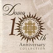 Play & Download Domo 10th Anniversary Collection by Various Artists | Napster