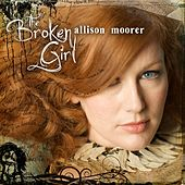 Play & Download The Broken Girl by Allison Moorer | Napster