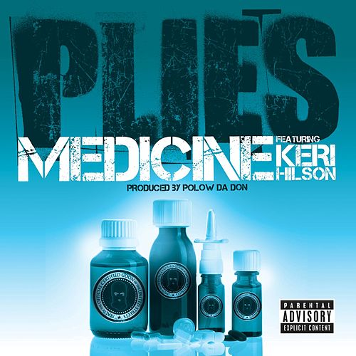 Play & Download Medicine [feat. Keri Hilson] by Plies | Napster