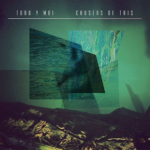 Play & Download Causers Of This by Toro Y Moi | Napster