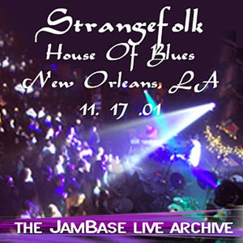 Play & Download 11-17-01 - House Of Blues - New Orleans, LA by Strangefolk | Napster
