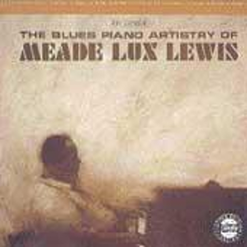The Blues Piano Artistry Of Meade Lux Lewis by Meade 'Lux' Lewis