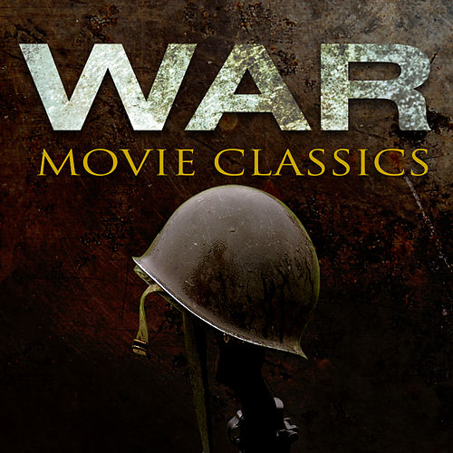 Play & Download War Movie Classics by Various Artists | Napster