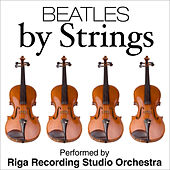 Play & Download Beatles by Strings by Riga Recording Studio Orchestra | Napster