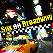 Sax on Broadway by The Starlite Orchestra