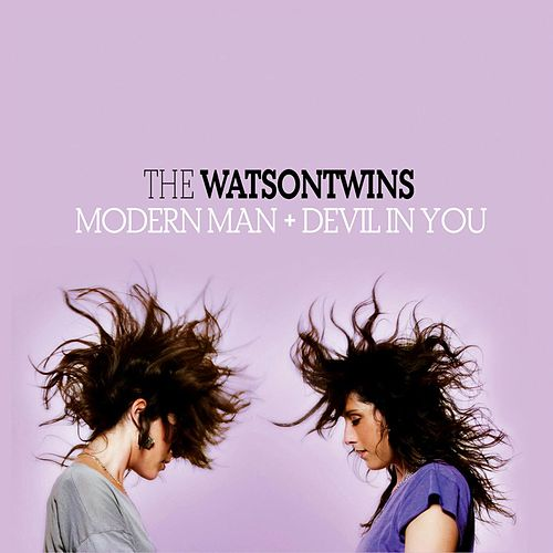 Play & Download Modern Man + Devil In You by The Watson Twins | Napster