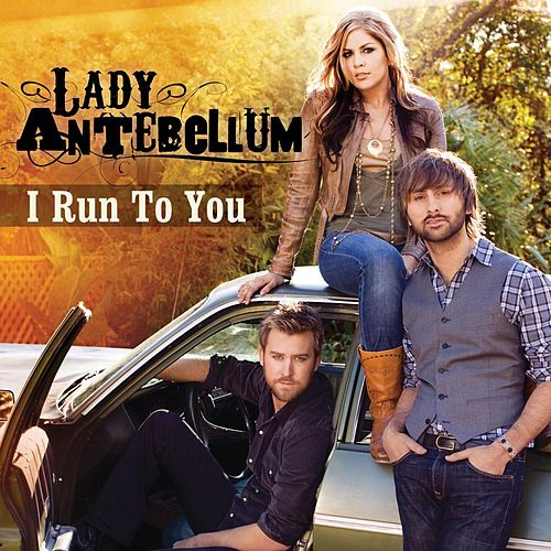 I Run To You (Acoustic) by Lady Antebellum