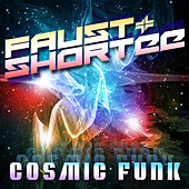 Play & Download Cosmic Funk by Faust & Shortee | Napster