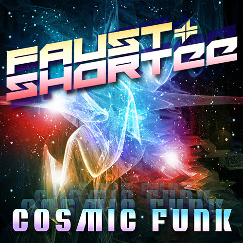 Cosmic Funk by Faust & Shortee