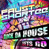 Play & Download Let's Go / Rock Da House by Faust & Shortee | Napster