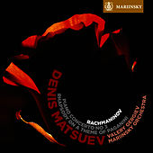 Rachmaninov: Piano Concerto No. 3 & Rhapsody on a Theme of Paganini by Denis Matsuev
