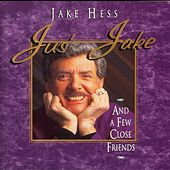 Play & Download Jus' Jake And A Few Close Friends by Jake Hess | Napster