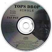 Play & Download Tops Drop by Fat Pat | Napster