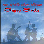 Play & Download Gypsy Suite by Anthony Phillips | Napster