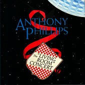Play & Download Living Room Concert by Anthony Phillips | Napster