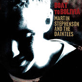 Play & Download Boat To Bolivia by Martin Stephenson And The Daintees | Napster