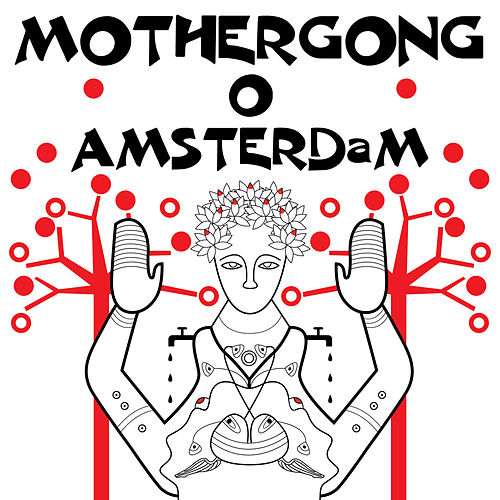 Play & Download Live in Amsterdam by Mother Gong | Napster