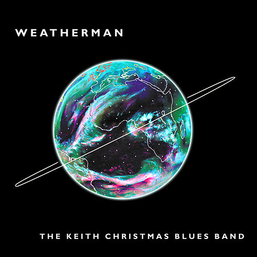 Play & Download Weatherman by The Keith Christmas Blues Band | Napster