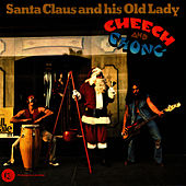 Play & Download Santa Claus And His Old Lady by Cheech and Chong | Napster