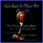 Play & Download Bach In Musical Box 31 / The Well-Tempered Clavier Book I, 13-18 BWV 858-863 by Shinji Ishihara | Napster